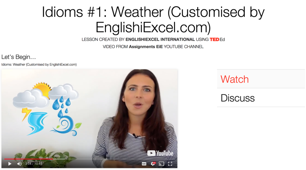 Unit 1: Idioms: Weather - https://ed.ted.com/on/ISh0eXFvThis video will help you learn and practice some new English idioms, including: - To feel under the weather - When it rains, it pours - Every cloud has a silver lining - Get wind - Come rain or shine - Have your head in the clouds - Lightning fast - Take a raincheck - Brighten up (your) day