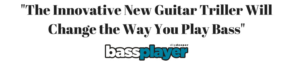 The Innovative New Guitar Triller Will Change the Way You Play Bass.jpg