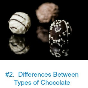 White, milk, semi-sweet and dark right?  Well not really.  There are some pretty important differences between them which we will dive into, and what those differences mean to the flavour of each one.