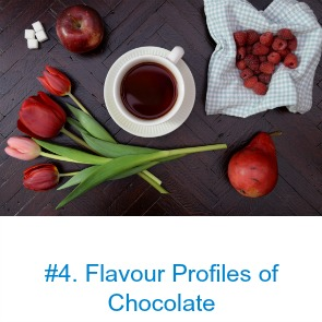 Like wine, chocolate has its own specific flavour profiles, depending on where the beans were grown.  We will learn what those basic profiles are and train your palate to sense them.