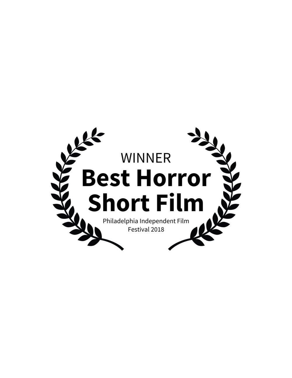 WINNER - Best Horror Short Film - Philadelphia Independent Film Festival 2018.jpg