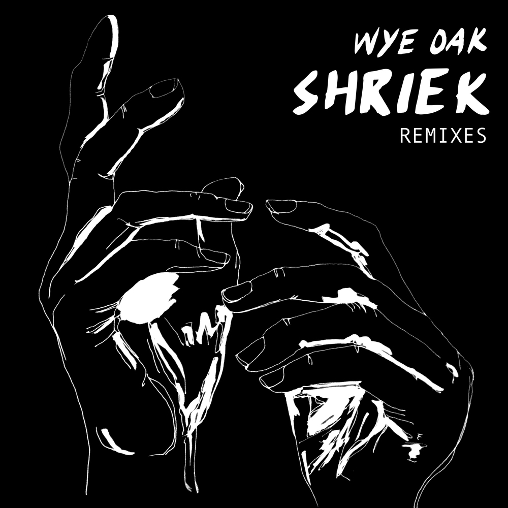 Wye-Oak-Shriek-Remix-Album_07122015.jpg
