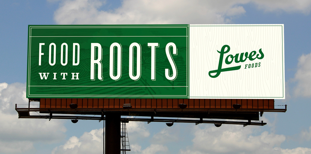 Lowes-Foods_Food-With-Roots_OOH-2.jpg