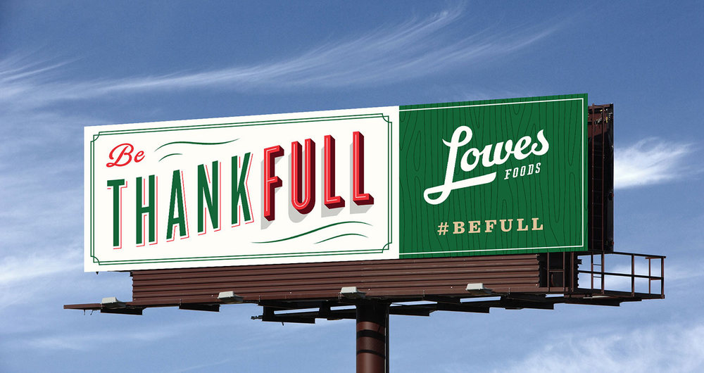 LowesFoods-Holiday2015-OOH-Thankfull.jpg