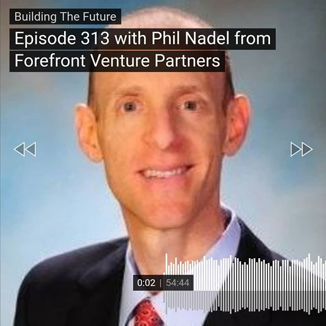 Ep. 313 w/ Phil Nadel #Founder at Forefront Venture Partners. #Investing in smart founders building amazing companies. #Speaker, #author, #investor on @ThePitchShow.
