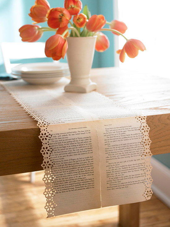 More  creative new uses for old books :     Make table runners from the pages of unwanted books, e.g., books damaged beyond repair.    (via  BHG )