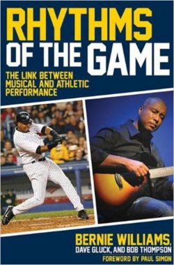 "Hitting the right notes    The book ""Rhythms of the Game: The Link Between Musical and Athletic Performance,"" written by former Yankee Bernie Williams and musician friends Dave Gluck and Bob Thompson, is ""a grab bag of inspiration, self-help, history and anecdotes that focus on the kinship of baseball and music.""   (via  Baseball Players Who Play Music, Too - NYTimes.com )"