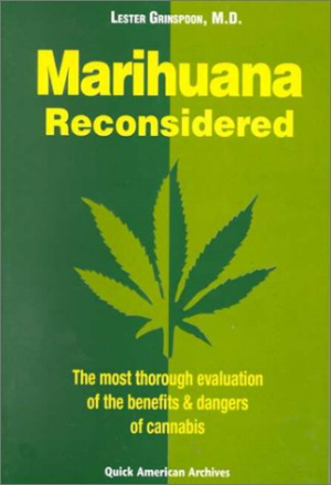 Marihuana Reconsidered by Lester Grinspoon MD
