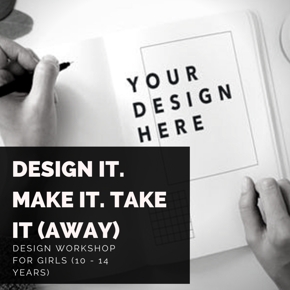 DESIGN IT, MAKE IT, TAKE IT (AWAY) PIC.png