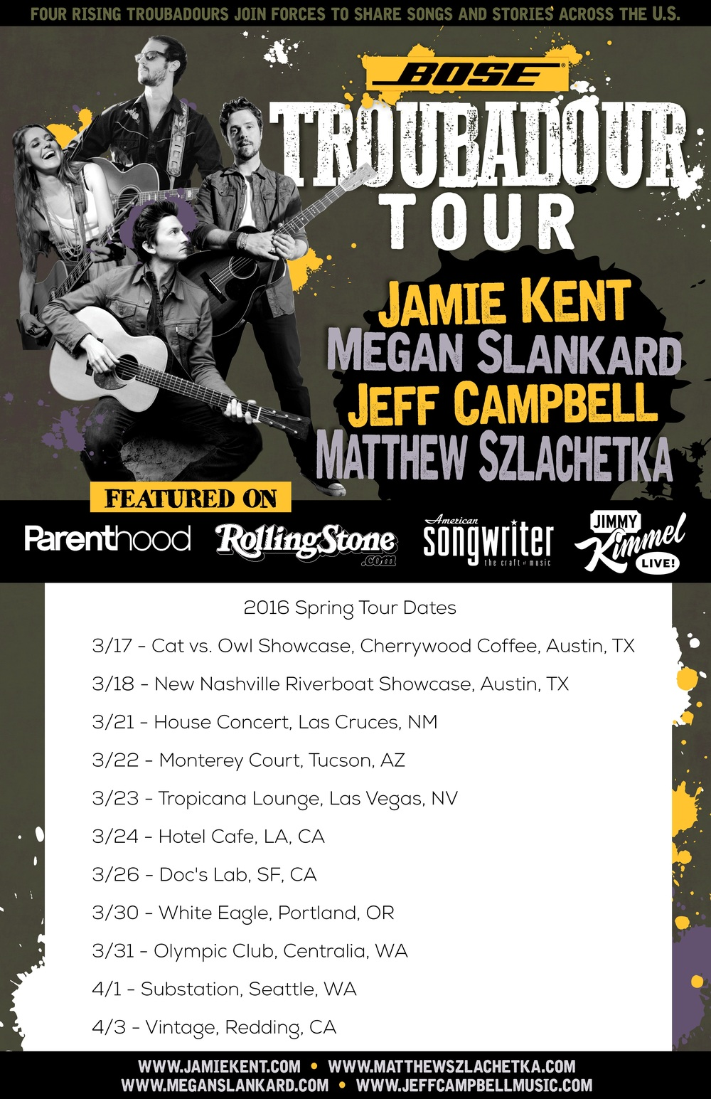 Bose Troubadour Tour on the West Coast Last year, Jamie Kent, Megan Slankard, Matthew Szlachetka and myself hit the road with support from our amazing friends at the Bose Live Music Team and did over 20 dates in the Eastern half of the US. As promised, we're bringing the mayhem to the Wessssside. Click the image above with all the dates to be magically whisked away to the dates page of my site to get full deets. These shows were a blast last year. Can only imagine the same this year. Look for some summer dates on the East Coast with these guys to be announced soon, as well as some cross country solo/acoustic action TBA.  Thanks all! Jeff