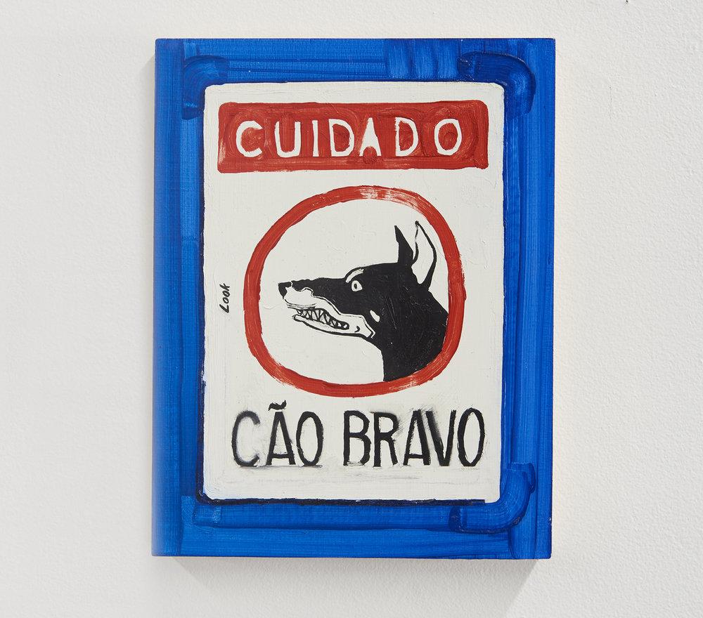 CUIDADO: C ã o Bravo  /// CAREFUL : Angry Dog  oil on panel  2017