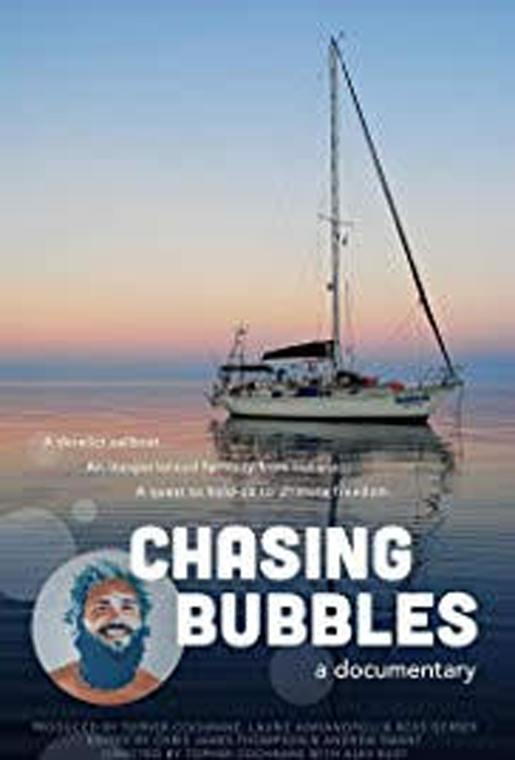 - Chasing Bubbles is a documentary about the journey and spirit of Alex Rust, a farm boy turned day trader from Indiana who, at 25, abandoned his life in Chicago, bought a modest sailboat (called Bubbles) and set out to sail around the world.