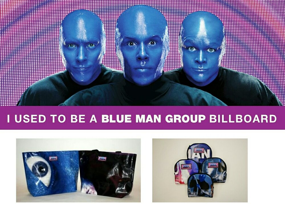Blue Man Group billboard and upcycled bags by Relan