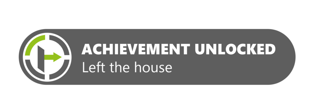 achievement_unlocked__left_the_house_by_robinle-d9do6dc.png