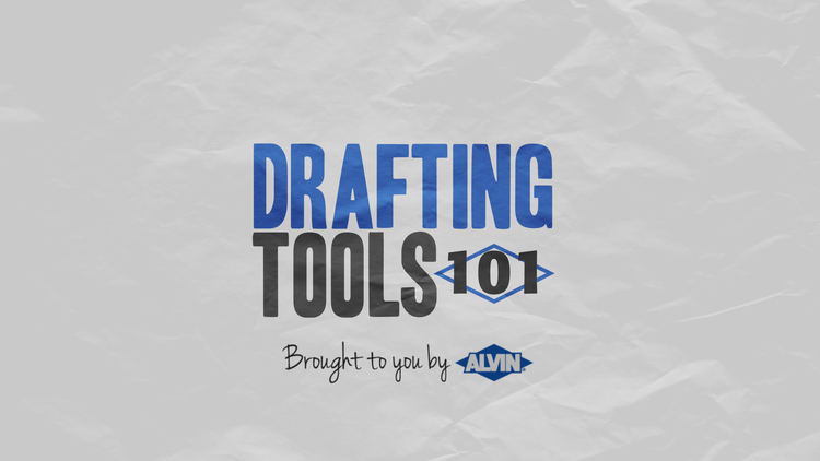 DRAFTING TOOLS 101 — Alvin Drafting