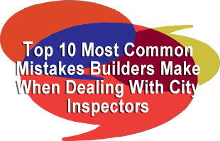 Event Photo - Top 10 Most Common Mistakes Builders Make When Dealing With City Inspectors.png