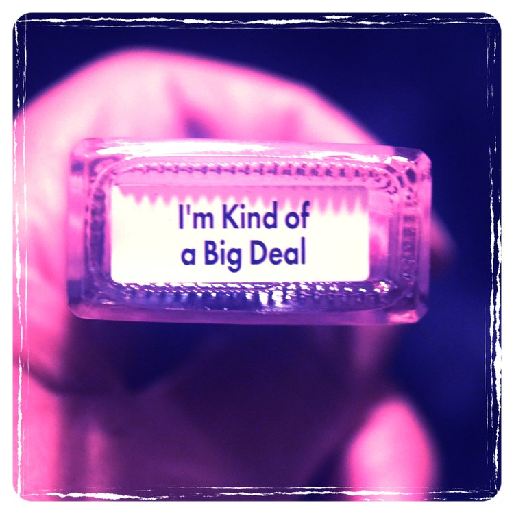 I'm+kind+of+a+big+deal.jpg