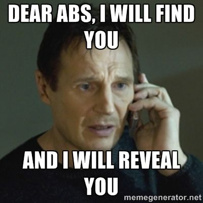 Abs, where are you?
