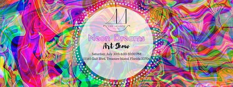Neon Dreams Art Show this Saturday, July 30th from 6-10pm, $5 entry includes drinks, food and entertainment!