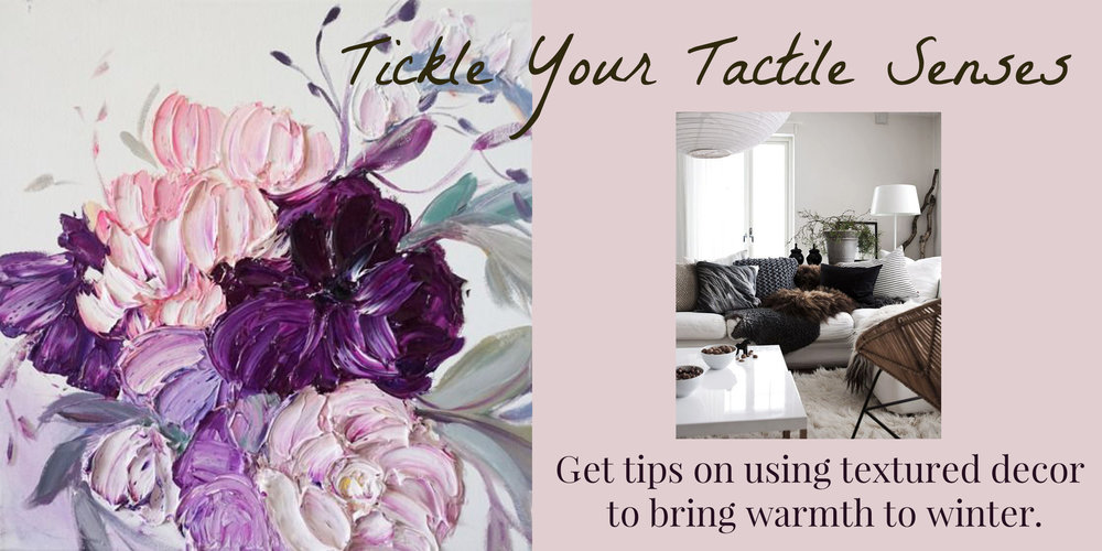Get tips on using textured decor to bring warmth to winter