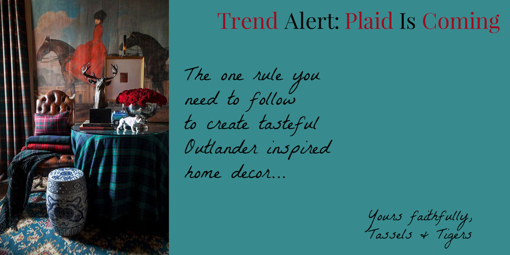 Here's the one rule you need to follow to use tartain or plaid in your home and create an Outlander themed or inspired interior decor, by Tassels & Tigers interiors and online decor shop in Johannesburg South Africa