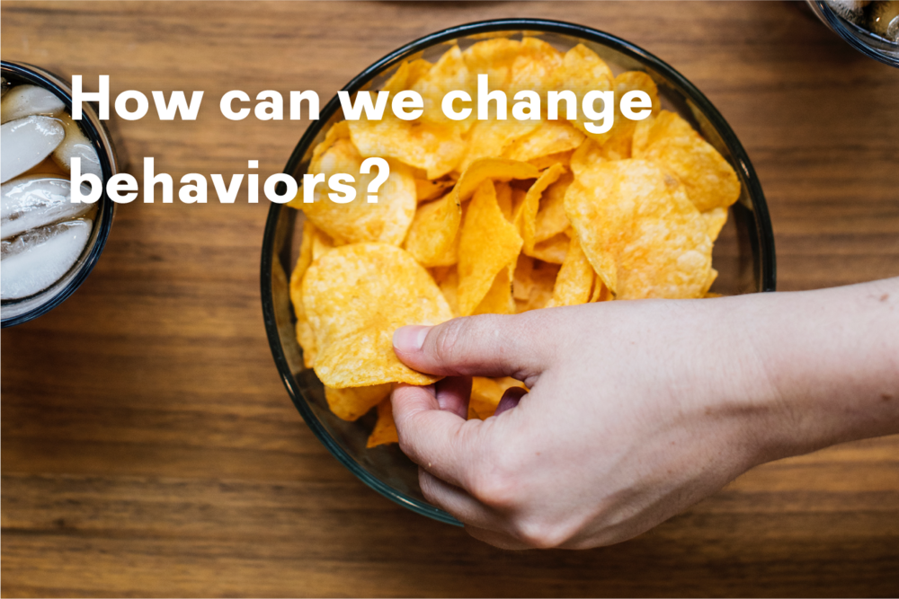 How can we change behaviors?