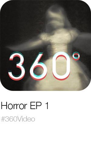 360 Horror Ep1