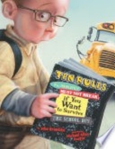 Grandits, J., & Austin, M. A. (2011).  Ten rules you absolutely must not break if you want to survive the school bus.  New Yo