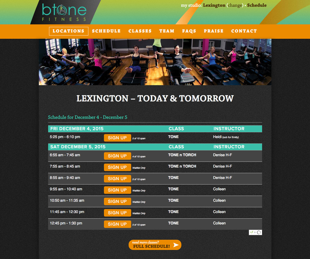 If you've been to the btone Fitness site before, the Homepage will bring up Today/Tomorrow's schedule for your home studio.