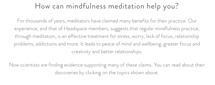 For more information on the science on mindfulness meditation visit www.headspace.com