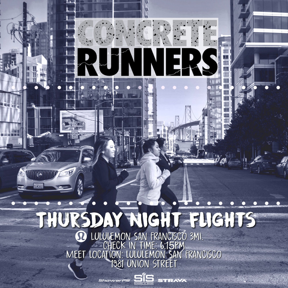 Join the Concrete Runners for a Thursday Night Flight. We'll be taking off for a 3 mile run with Lululemon San Francisco (Cow Hollow)  📅 Date: Thursday 6/7  📍Meet Location: Lululemon 1987 Union Street San Francisco  🕧 Meeting time: 6:00pm  🛫 Take off: 6:30pm  👩🏻‍✈️Pilot(s): Janelle  👟Distance: 3 miles  👜 Bag Storage: YES  *️⃣ For each Track Tuesday and Thursday Night Flight that you successfully check in to during the the 2018 season, you will be entered into a raffle that could win you free gear, or even a trip as our GRAND PRIZE!  *️⃣ To join our run club on Strava, visit  www.concreterunners.com/strava .
