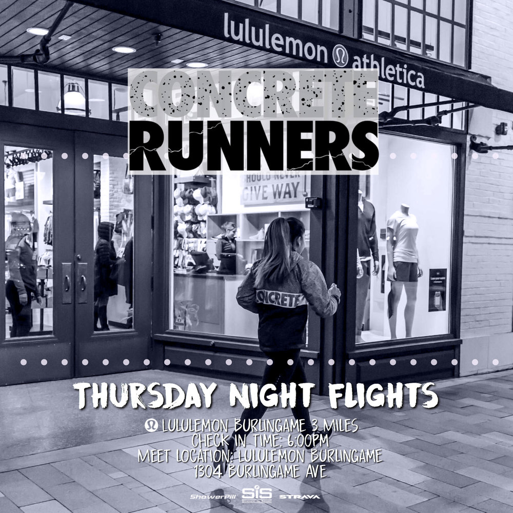 Join Concrete Runners for Thursday Night Flights. We'll be taking off for a 3 mile run with Lululemon Burlingame.  📅 Date: Thursday 4/19  📍Meet Location: Lululemon Burlingame  🕧 Meeting time: 6:00pm  🛫 Take off: 6:30pm  👩🏻‍✈️Pilot(s): Sam B & Jess DL  👟Distance: 3 miles  👜 Bag Storage: YES  *️⃣ For each Track Tuesday and Thursday Night Flight that you successfully register and check in to during the the 2018 season, you will be entered into a raffle that could win you free gear, or even a trip as our GRAND PRIZE!  *️⃣ To join our run club on Strava, visit  www.concreterunners.com/strava .