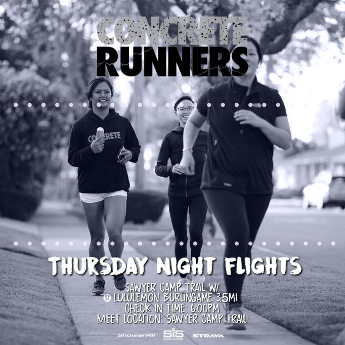 Join Concrete Runners for Thursday Night Flights. Starting tomorrow, we will be partnering with Lululemon Burlingame for every third Thursday of the month for fun runs in the Peninsula!  📅 Date: Thursday 5/17  📍Meet Location: Sawyer Camp Trail  🕧 Meeting time: 6:00pm  🛫 Take off: 6:30pm  👩🏻‍✈️Pilot(s): Jess DL & Sam B  👟Distance: 3.5 miles  👜 Bag Storage: YES  **meet location will be at Sawyer Camp Trail. Meet back at Lululemon Burlingame for post run snacks & goodies! **more into to come!   *️⃣ For each Track Tuesday and Thursday Night Flight that you successfully register and check in to during the the 2018 season, you will be entered into a raffle that could win you free gear, or even a trip as our GRAND PRIZE!  *️⃣ To join our run club on Strava, visit www.concreterunners.com/strava.  *️⃣ Register with the Eventbrite link - https://tnfapril19.eventbrite.com