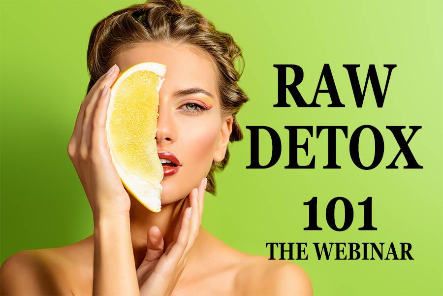 RAW DETOX 101 YOUTUBE PIC.jpg