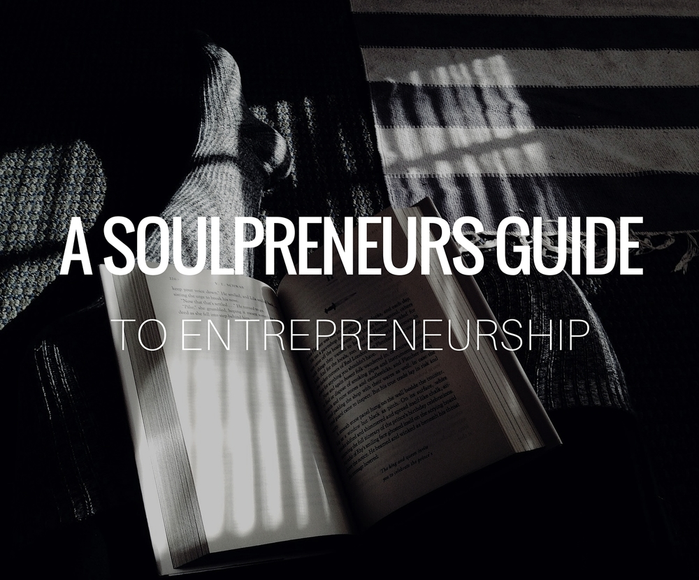 A Soulpreneurs Guide to Entrepreneurship.jpg