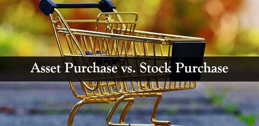 Asset Purchase Vs Stock Purchase Exploring The Ways To Buy A