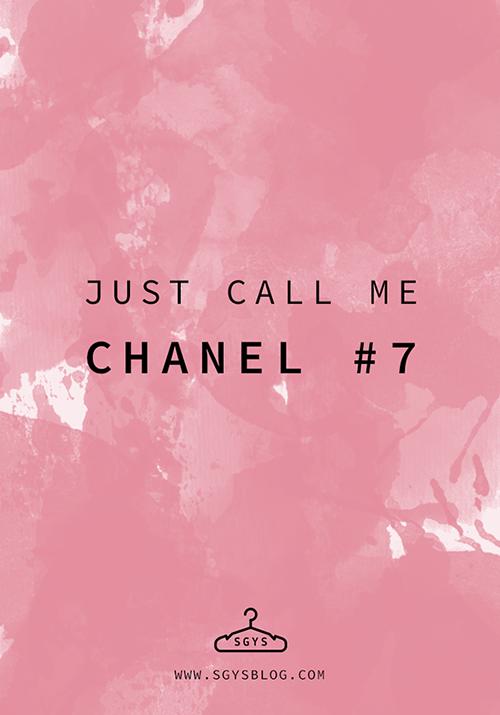 Just Call Me Chanel #7 via SGYS