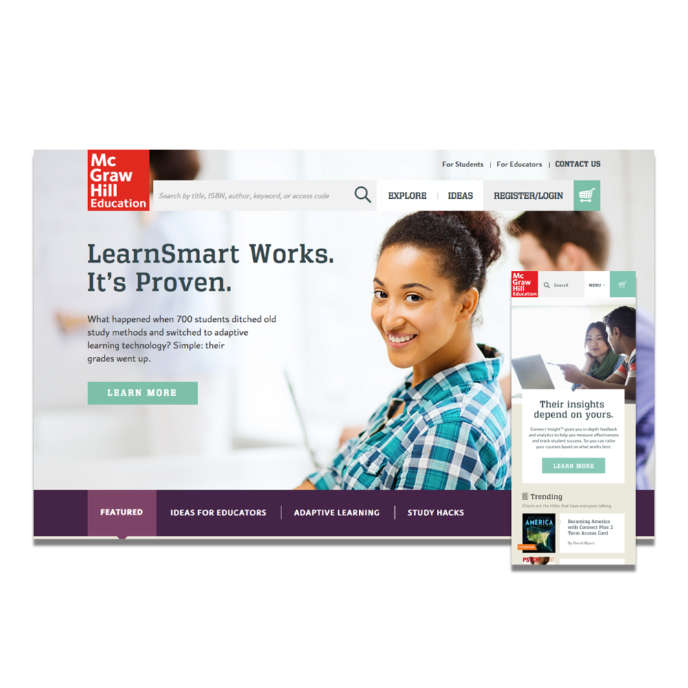 McGraw-Hill Education - project leadership | ux design | prototypingMcGraw-Hill Education was looking to transform how education materials are bought,  sold, and consumed. We designed a responsive, single online point of sale to support a diverse audience that will scale into the 21st century.