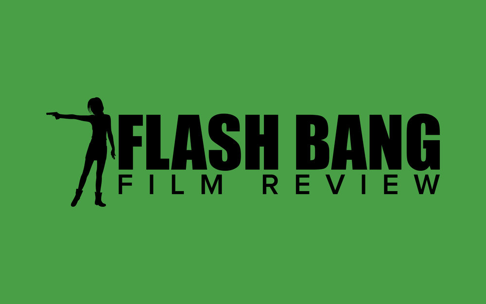 FLASH BANG FILM REVIEW