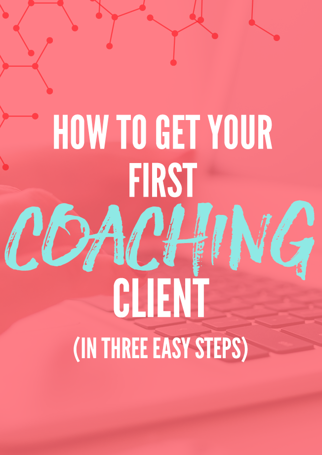 How-to-Get-First-Coaching-Client-In-Three-Easy-Steps.png