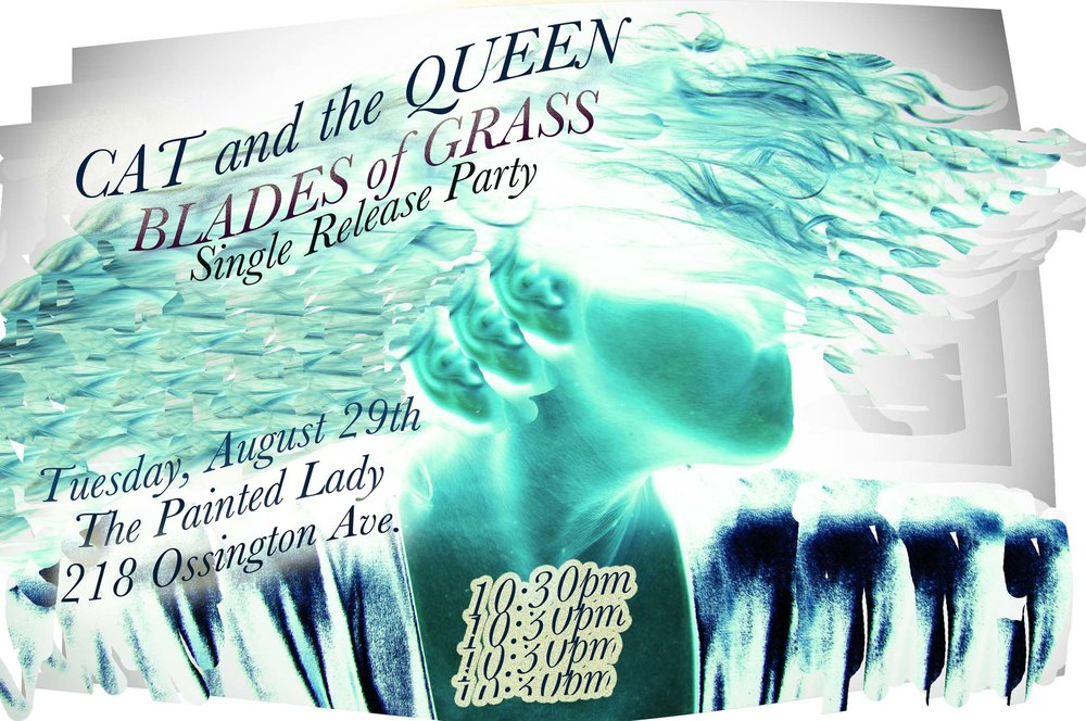 CAT AND THE QUEEN HITS THE STAGE AT 10:30 sharp!!! The Painted Lady, 218 Ossington Avenue. Celebrating BLADES OF GRASS release!