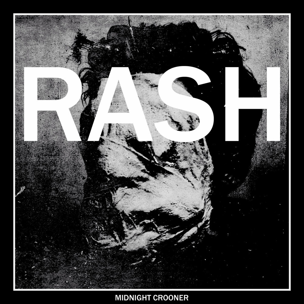 "Rash - Midnight Crooner 7"" - $5"
