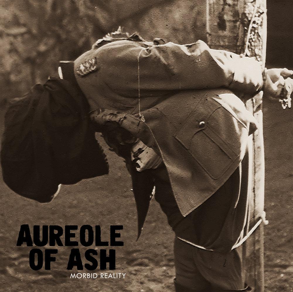 """Aureole of Ash - Morbid Reality 10"""" - $10"""
