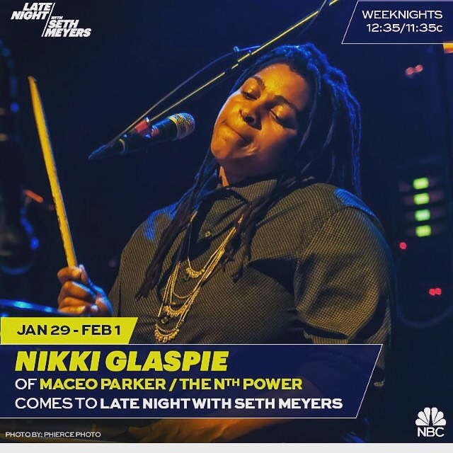 The Nth Power's Nikki Glaspie Joins Late Night with Seth Meyers band January 29 - February 1 -