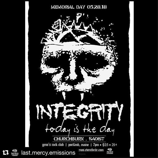 #Repost @last.mercy.emissions ・・・ Monday 05.28.18 Portland, Maine detonates with SOLD OUT performances by the abominable @integrityofficial @titdofficial @churchburndoom & Boston's SADIST. Exclusive lineup from @last.mercy.emissions & @genosportland . . #portlandmainemusic #mainemetal #mainepunk #genosrockclub #genosportland #integrity #todayistheday #churchburn #sadistpunk #lastmercyemissions