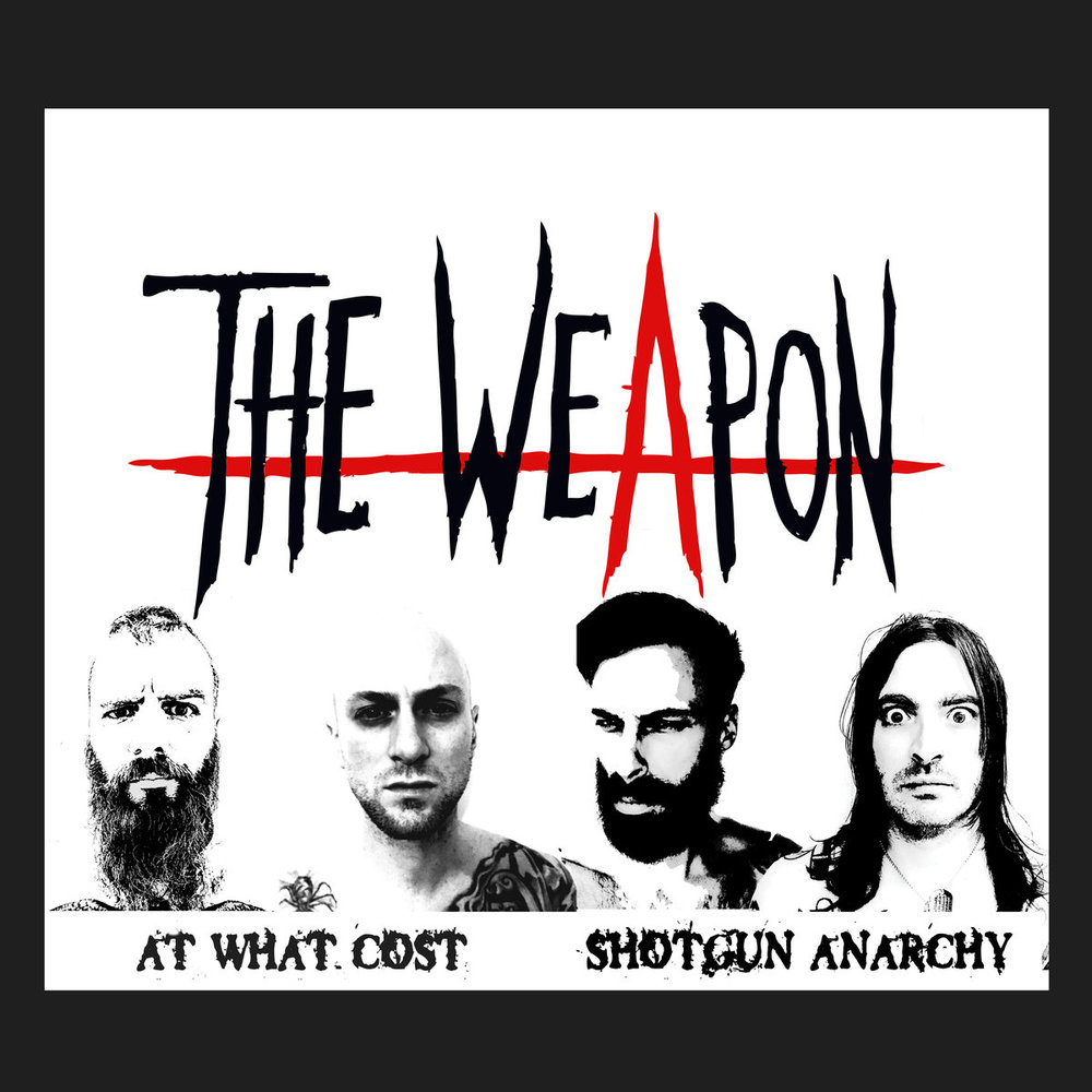 The Weapon - At What Cost / Shotgun Anarchy EP 2018