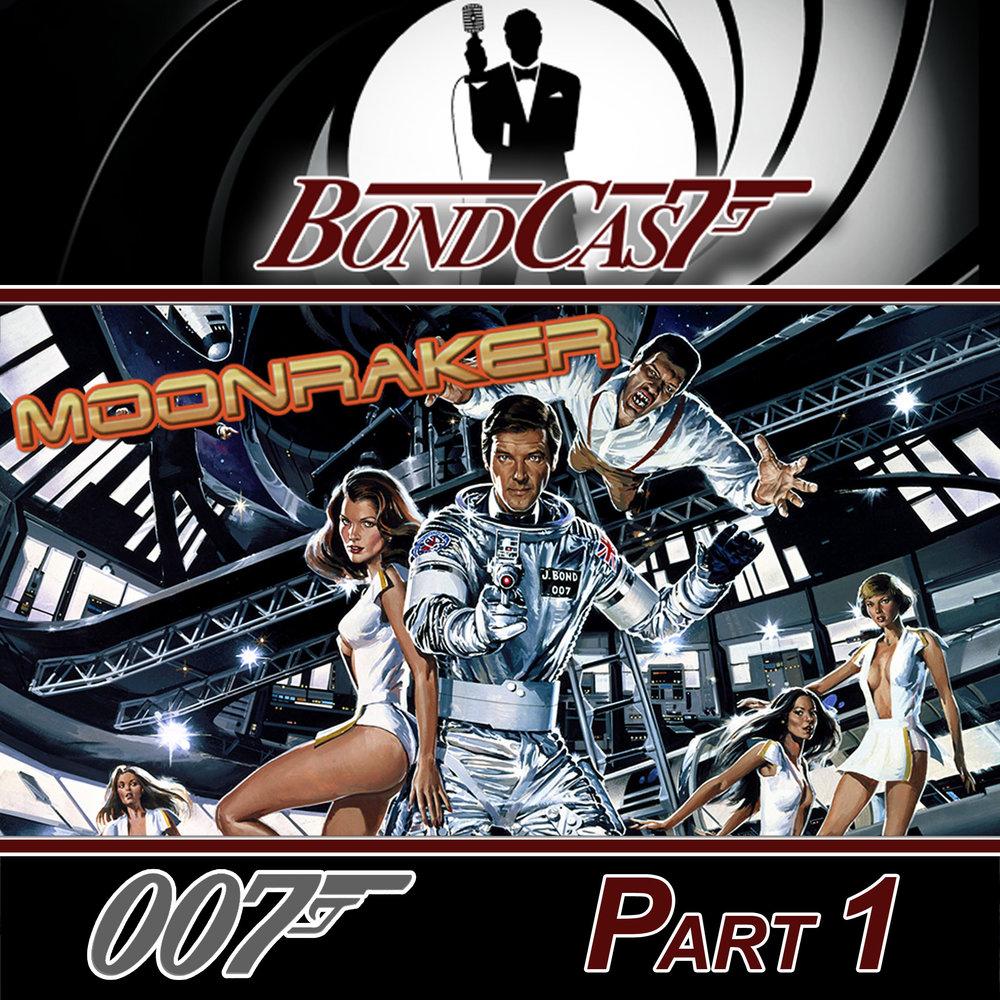 Bondcast - Moonraker - Part 1.jpg