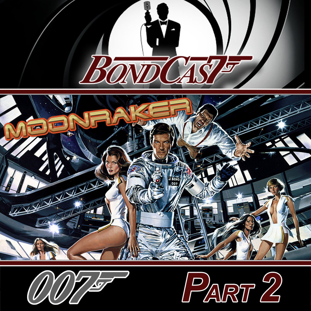 Bondcast - Moonraker - Part 2.jpg