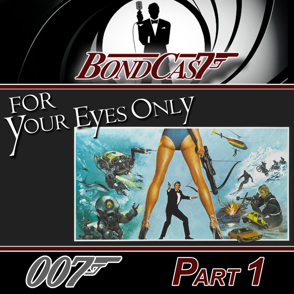 Bondcast - For Your Eyes Only - Part 1.jpg