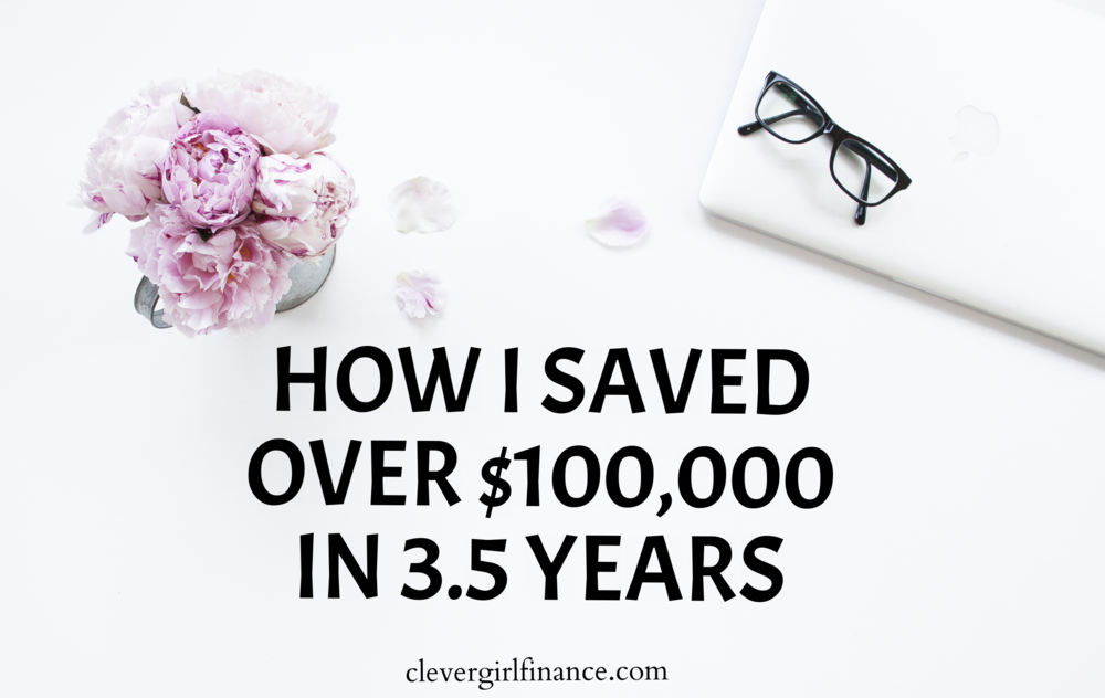 How I saved $100,000 in 3.5 years